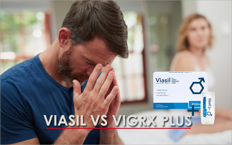 Viasil vs Vigrx Plus